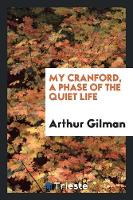 My Cranford, a Phase of the Quiet Life (Paperback)