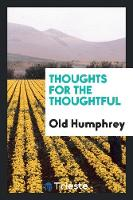 Thoughts for the Thoughtful (Paperback)