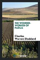 The Wonder-Worker of Padua (Paperback)