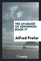 The Anabasis of Xenophon; Book IV