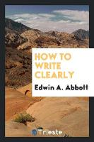 How to Write Clearly (Paperback)