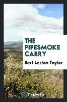 The Pipesmoke Carry (Paperback)