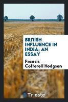 British Influence in India; An Essay (Paperback)