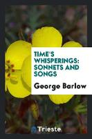 Time's Whisperings: Sonnets and Songs (Paperback)