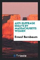 Anti-Suffrage Essays (Paperback)