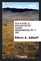 Flatland: A Romance of Many Dimensions, Pp. 1-153 (Paperback)