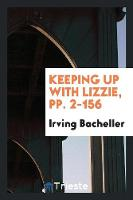 Keeping Up with Lizzie, Pp. 2-156 (Paperback)