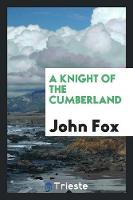 A Knight of the Cumberland (Paperback)
