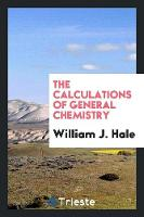 The Calculations of General Chemistry (Paperback)