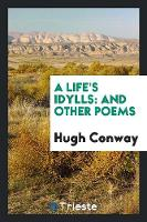 A Life's Idylls: And Other Poems (Paperback)
