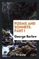 Poems and Sonnets. Part I (Paperback)