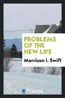 Problems of the New Life (Paperback)