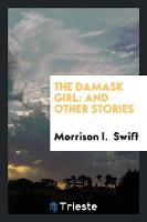 The Damask Girl: And Other Stories (Paperback)