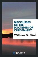 Discourses on the Doctrines of Christianity (Paperback)