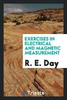 Exercises in Electrical and Magnetic Measurement (Paperback)