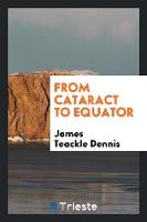 From Cataract to Equator (Paperback)