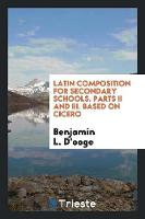 Latin Composition for Secondary Schools (Paperback)