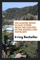 The Master: Being in Part Copied from the Minutes of the School for Novelists (Paperback)