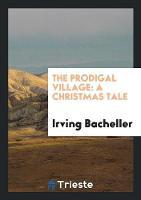 The Prodigal Village: A Christmas Tale (Paperback)
