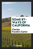 Some By-Ways of California (Paperback)