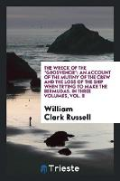 The Wreck of the Grosvenor: An Account of the Mutiny of the Crew and the Loss of the Ship When Trying to Make the Bermudas (Paperback)