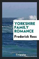 Yorkshire Family Romance (Paperback)