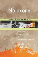 Naloxone 503 Questions to Ask That Matter to You (Paperback)