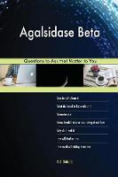 Agalsidase Beta 523 Questions to Ask That Matter to You (Paperback)