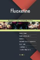 Fluoxetine 603 Questions to Ask That Matter to You (Paperback)