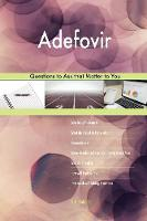 Adefovir 498 Questions to Ask That Matter to You (Paperback)