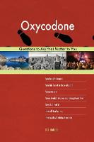 Oxycodone 613 Questions to Ask That Matter to You (Paperback)