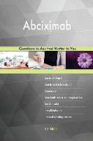 Abciximab 533 Questions to Ask That Matter to You (Paperback)