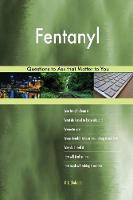 Fentanyl 503 Questions to Ask That Matter to You (Paperback)