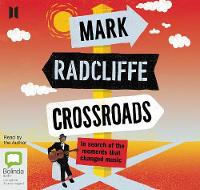 Crossroads: In Search of the Moments that Changed Music (CD-Audio)
