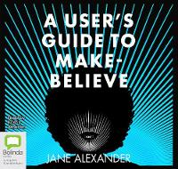 A User's Guide to Make-Believe (CD-Audio)