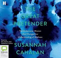 The Great Pretender: The Undercover Mission that Changed our Understanding of Madness (CD-Audio)