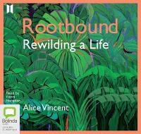 Rootbound: Rewilding a Life (CD-Audio)