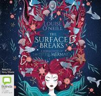 The Surface Breaks: A Reimagining of The Little Mermaid (CD-Audio)