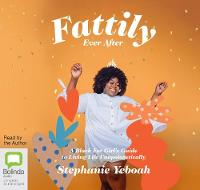 Fattily Ever After: A Black Fat Girl's Guide to Living Life Unapologetically (CD-Audio)