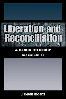 Liberation and Reconciliation, Second Edition: A Black Theology (Paperback)
