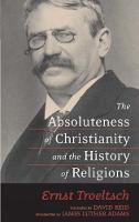 The Absoluteness of Christianity and the History of Religions (Paperback)