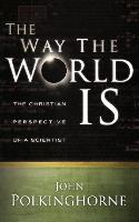 The Way the World Is: The Christian Perspective of a Scientist (Paperback)