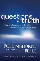 Questions of Truth: Fifty-one Responses to Questions about God, Science, and Belief (Paperback)