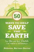 50 Ways to Help Save the Earth: How You and Your Church Can Make a Difference (Paperback)