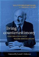 Living Countertestimony: Conversations with Walter Brueggemann (Paperback)