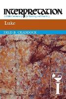 Luke: Interpretation - Interpretation: A Bible Commentary for Teaching and Preaching (Paperback)