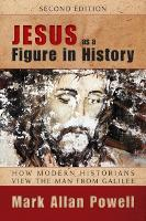 Jesus as a Figure in History, Second Edition: How Modern Historians View the Man from Galilee (Paperback)