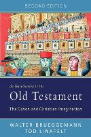 An Introduction to the Old Testament, Second Edition: The Canon and Christian Imagination (Paperback)