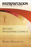 Ancient Apocryphal Gospels (Hardback)