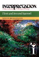 First and Second Samuel: Interpretation - Interpretation: A Bible Commentary for Teaching and Preaching (Paperback)